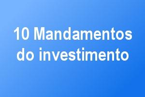 10 mandamentos do investimento